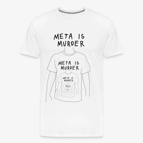 meta is murder - Men's Premium T-Shirt