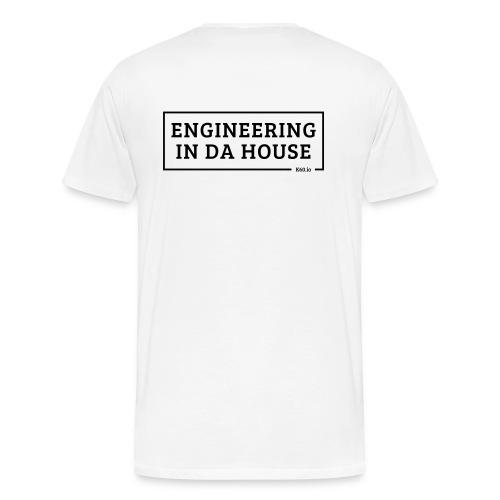 Engineering in da house! - Männer Premium T-Shirt