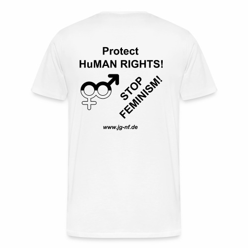 Protect HuMan Rights - Stop Feminism - Men's Premium T-Shirt