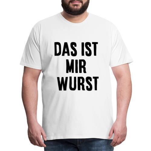 Das ist mir Wurst - Men's Premium T-Shirt