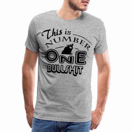 This is number one Bullshit. - Männer Premium T-Shirt