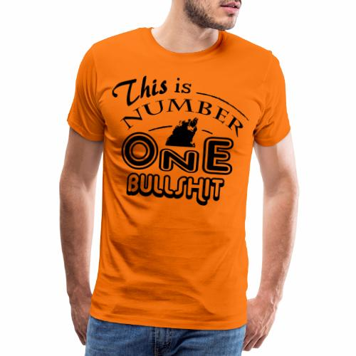 This is number one Bullshit. - Männer Premium T-Shirt
