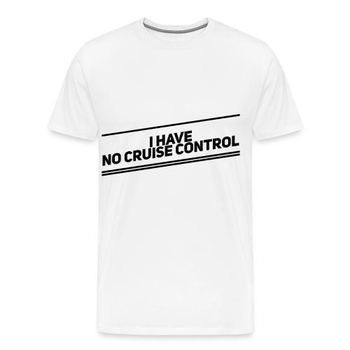 no cruise control - Männer Premium T-Shirt