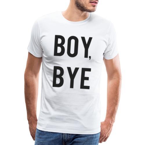 Boy bye - Mannen Premium T-shirt