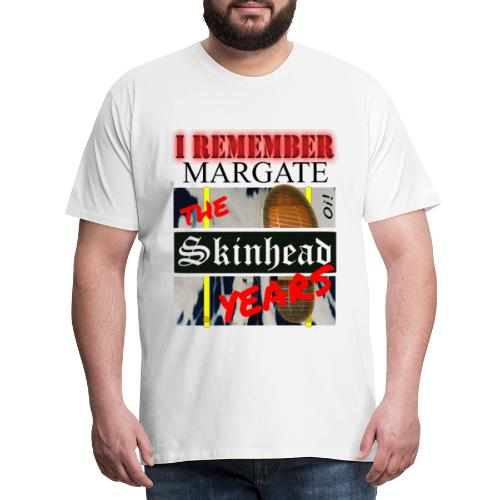 REMEMBER MARGATE - THE SKINHEAD YEARS 1980's - Men's Premium T-Shirt