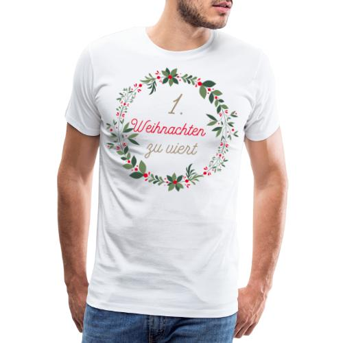 1.Weihnachten zu viert - Männer Premium T-Shirt