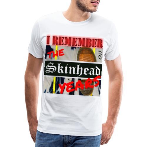 REMEMBER THE SKINHEAD YEARS - Men's Premium T-Shirt