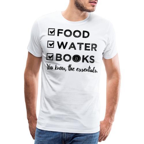 0261 Books, Water & Food - You understand? - Men's Premium T-Shirt
