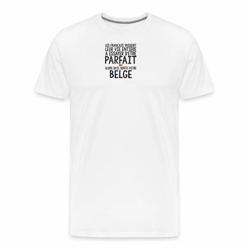 Les français passent leur vie entière a essayer - T-shirt Premium Homme