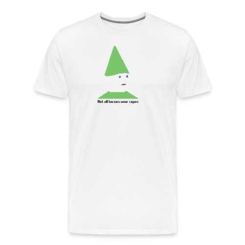 Not all heroes wear capes Cup - Men's Premium T-Shirt