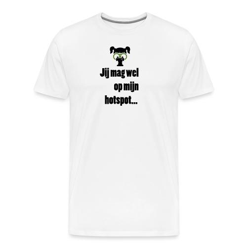 Jij mag wel op mijn hotspot... - Mannen Premium T-shirt