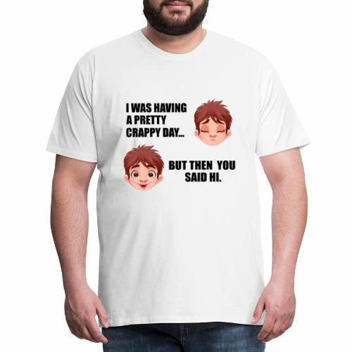 crappy Lustige T-Shirts - Männer Premium T-Shirt