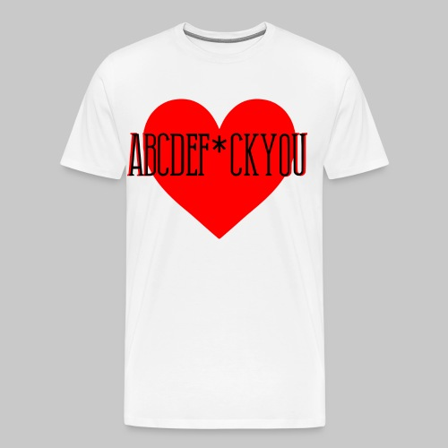 ABCDEFUCKYOU fck boese bad legend lustig fun spruc - Männer Premium T-Shirt