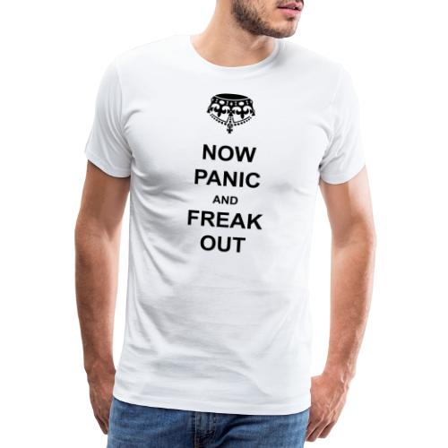 Keep Calm and Carry on to NOW PANIC AND FREAK OUT - Men's Premium T-Shirt