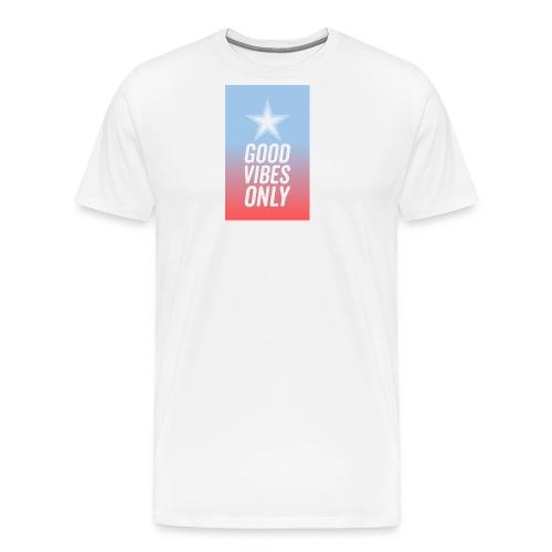 Good Vibes Nur - Männer Premium T-Shirt