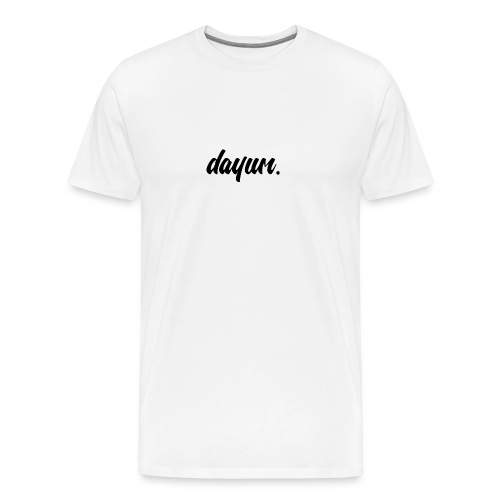 dayum. - Men's Premium T-Shirt