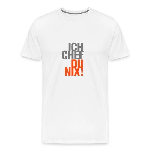 Ich Chef Du nix! Like a Boss Vorgesetzter Leitwolf - Men's Premium T-Shirt