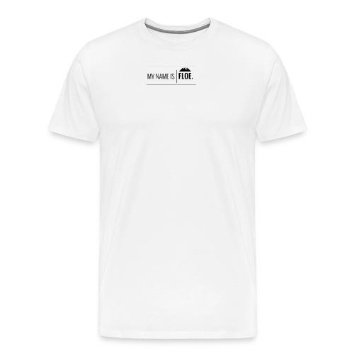 My name is FLOE. - Mannen Premium T-shirt