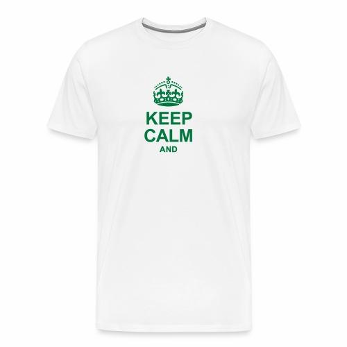 Stai calmo e tuo testo - Maglietta Premium da uomo