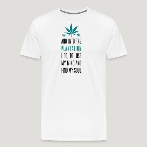 Cannabis Into the forest i go Gras Hanf Canna Dope - Männer Premium T-Shirt