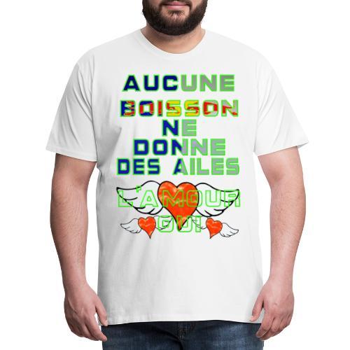 Aucune Boisson Ne Donne Des Ailes - T-shirt Premium Homme