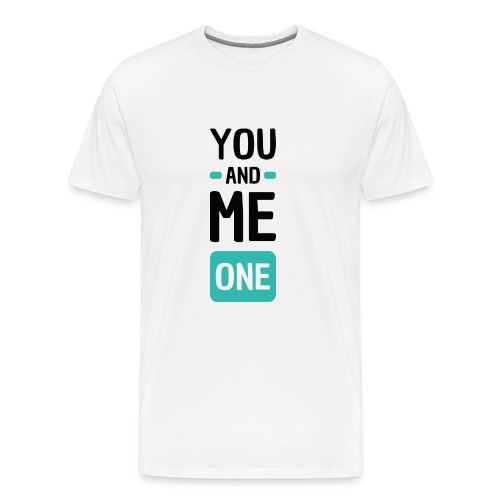 You and me one - T-shirt Premium Homme