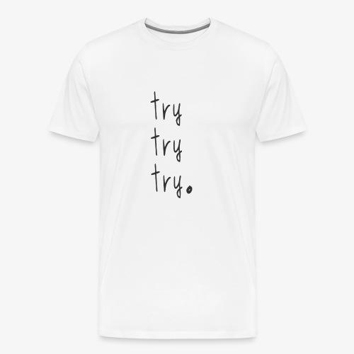 try - Men's Premium T-Shirt