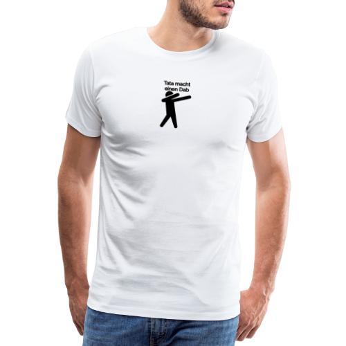 Tata macht einen Dab - Männer Premium T-Shirt