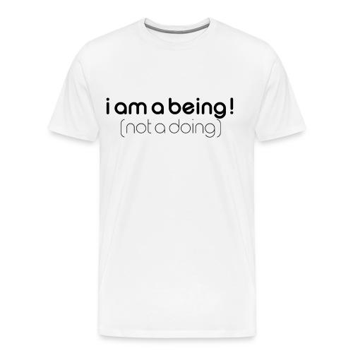 i am a being black - Men's Premium T-Shirt