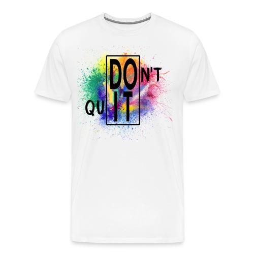 DON'T QUIT, DO IT - Maglietta Premium da uomo