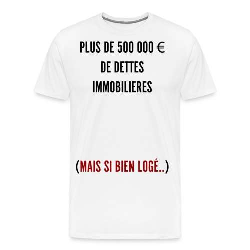 Dettes Immobilières version noir - T-shirt Premium Homme