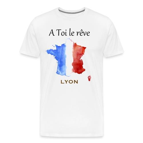 Collection A Toi Le Rêve - France (Lyon) - T-shirt Premium Homme