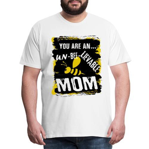 you are an... un-BEE-Lievable mom - Männer Premium T-Shirt