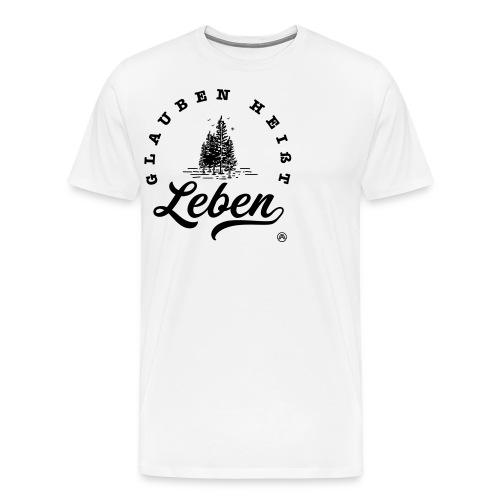 Glauben heißt Leben - Männer Premium T-Shirt