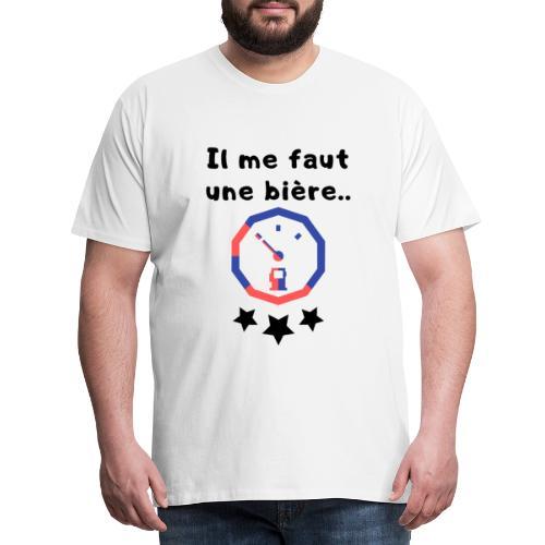 Il me faut une biére! - T-shirt Premium Homme