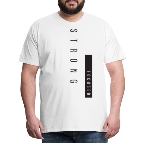 Strong Focused - T-shirt Premium Homme