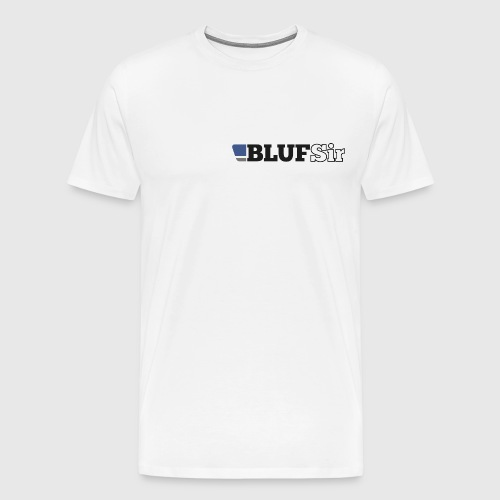 BLUF Sir - Men's Premium T-Shirt