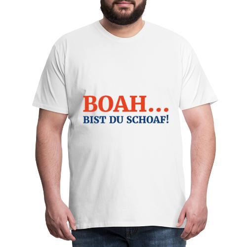 boah bist du schoaf | österreich ibizagate ibiza - Männer Premium T-Shirt