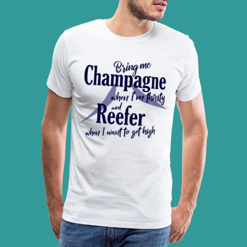 Champagne and Reefer - Men's Premium T-Shirt