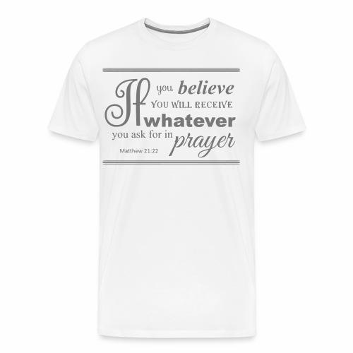 Matthew 21,22 - Männer Premium T-Shirt