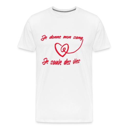 Je donne mon sang je sauve des vie (donneur) - T-shirt Premium Homme