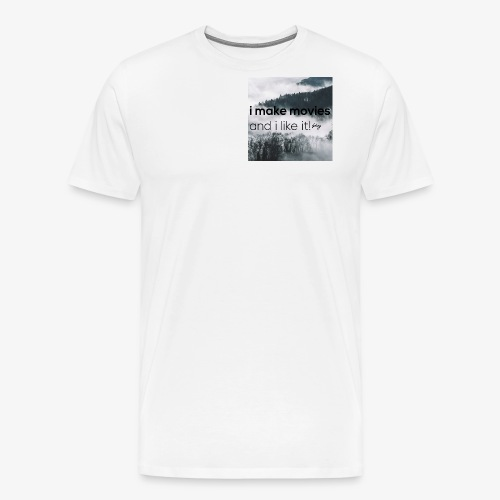 i make movies, and i like it - Mannen Premium T-shirt