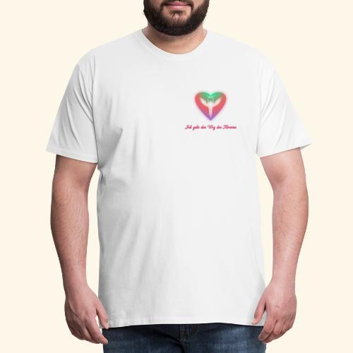 Ich gehe den Weg meines Herzens - Männer Premium T-Shirt