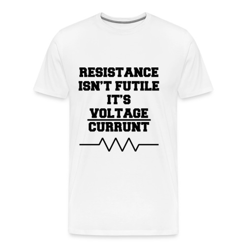 Resistance Isn't Futile - Men's Premium T-Shirt