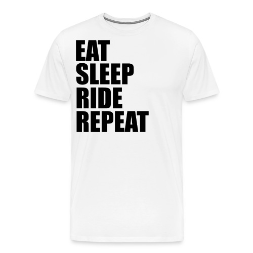 Eat sleep ride repeat - Maglietta Premium da uomo