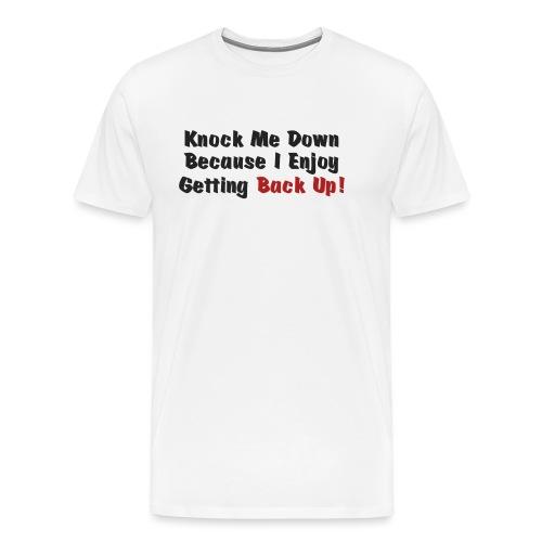 Knock me down - Men's Premium T-Shirt