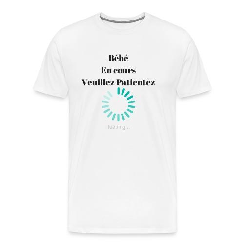 Bébé en cours veuillez patientez - T-shirt Premium Homme