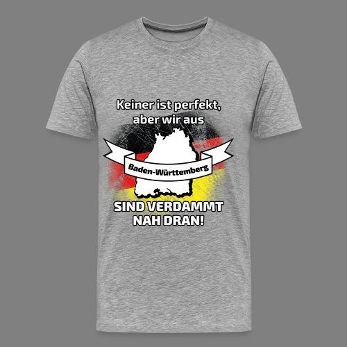Perfekt Baden-Württemberg - Männer Premium T-Shirt