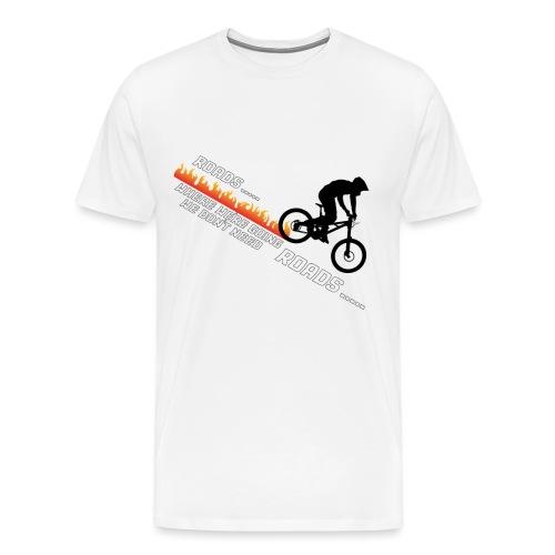 Roads? - Men's Premium T-Shirt