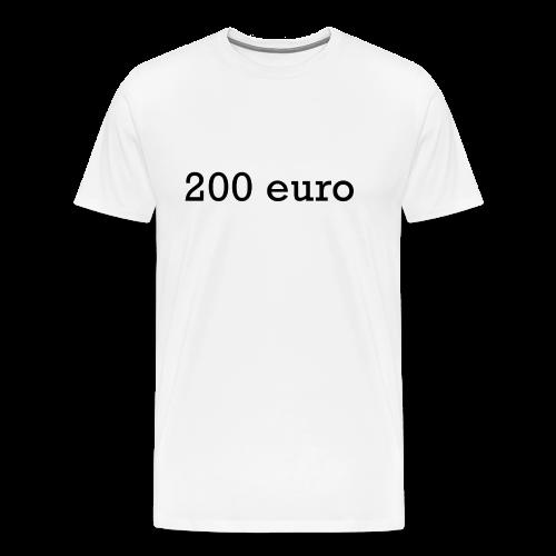 200 euro - Mannen Premium T-shirt